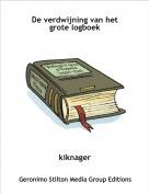 kiknager - De verdwijning van het grote logboek