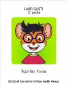 Topirillo  Tonto - I MIEI GUSTI  2°parte