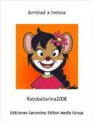 Ratobailarina2008 - Amistad a Iveona