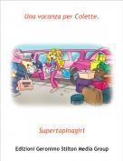 Supertopinagirl - Una vacanza per Colette.