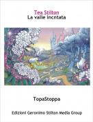 TopaStoppa - Tea StiltonLa valle incntata