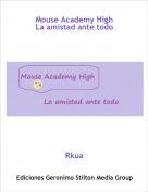 Rkua - Mouse Academy HighLa amistad ante todo