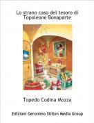 Topedo Codina Mozza - Lo strano caso del tesoro di Topoleone Bonaparte