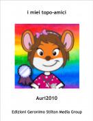 Auri2010 - i miei topo-amici