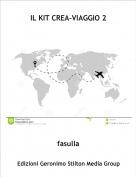 fasulla - IL KIT CREA-VIAGGIO 2