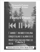 T.Marie.S - Firework-Future-Capitolo Primo-