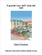 Gaia Fonduta - Il grande tour dell' isola dei topi
