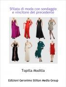 Topilla Modilla - Sfilata di moda con sondaggio e vincitore del precedente