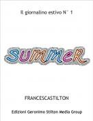 FRANCESCASTILTON - Il giornalino estivo N° 1