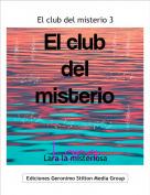 Lara la misteriosa - El club del misterio 3