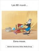 Elena-mouse. - I più BEI ricordi...