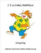 CristyTop - C' E LA FARAI,TRAPPOLA!