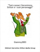 """Giammy2003 - """"Test:conosci Geronimmo Stilton e i suoi personaggi?"""""""
