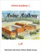 L.W - Anime Academy 1