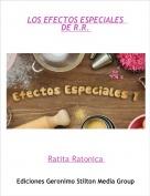 Ratita Ratonica - LOS EFECTOS ESPECIALES  DE R.R.