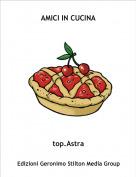 top.Astra - AMICI IN CUCINA