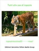 topoalmassimo02------->max!! - Tutti allo zoo di topazia