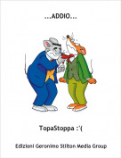TopaStoppa :'( - ...ADDIO...