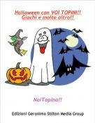 NoiTopina!! - Halloween con VOI TOPINI!! Giochi e molto altro!!