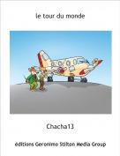 Chacha13 - le tour du monde