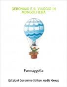 Formaggella - GERONIMO E IL VIAGGIO IN MONGOLFIERA
