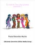 Paula Ratonleo Mucho - El club de Tea y los piratas quesosos I