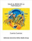 Cuenta Cuentos - VIAJE AL REINO DE LA FANTASIA(3º)