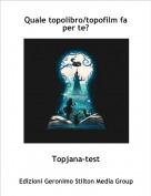 Topjana-test - Quale topolibro/topofilm fa per te?
