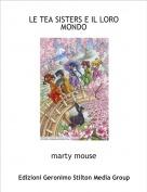 marty mouse - LE TEA SISTERS E IL LORO MONDO