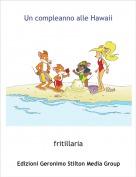 fritillaria - Un compleanno alle Hawaii