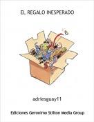 adriesguay11 - EL REGALO INESPERADO
