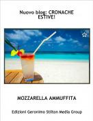 MOZZARELLA AMMUFFITA - Nuovo blog: CRONACHE ESTIVE!