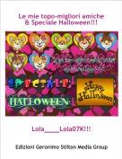 Lola____Lola07K!!! - Le mie topo-migliori amiche & Speciale Halloween!!!