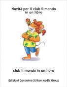 club il mondo in un libro - Novità per il club il mondo in un libro