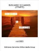 ruti3003 - BUSCANDO 10 CAMINOS(3ºPARTE)