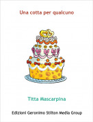 Titta Mascarpina - Una cotta per qualcuno