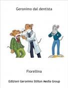 Fiorellina - Geronimo dal dentista