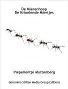 Piepelientje Muizenberg - De MierenhoopDe Krioelende Miertjes