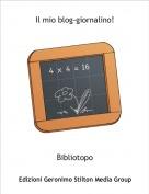 Bibliotopo - Il mio blog-giornalino!