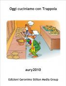 aury2010 - Oggi cuciniamo con Trappola
