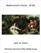 Jolie de Valois - Mademoiselle Giselle · El fin