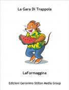 LaFormaggina - La Gara Di Trappola