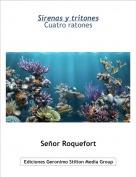 Señor Roquefort - Sirenas y tritonesCuatro ratones