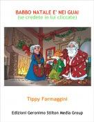 Tippy Formaggini - BABBO NATALE E' NEI GUAI(se credete in lui cliccate)