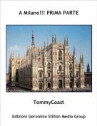 TommyCoast - A Milano!!! PRIMA PARTE