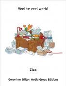 Ziza - Veel te veel werk!