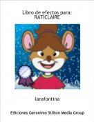 larafontina - Libro de efectos para: RATICLAIRE