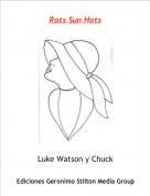 Luke Watson y Chuck - Rats Sun Hats