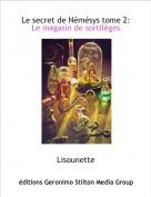 Lisounette - Le secret de Némésys tome 2:Le magasin de sortilèges