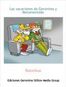 Ratonikua - Las vacaciones de Geronimo y Metomentodo